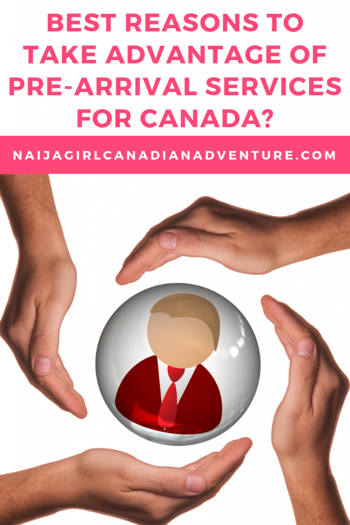 best reasons to take advantage of pre-arrival services for canada