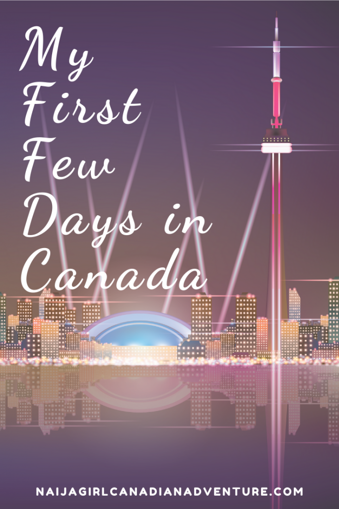 Sharing my first few days in Canada
