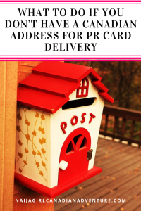 What to Do if You Don't Have a Canadian Address for PR Card Delivery